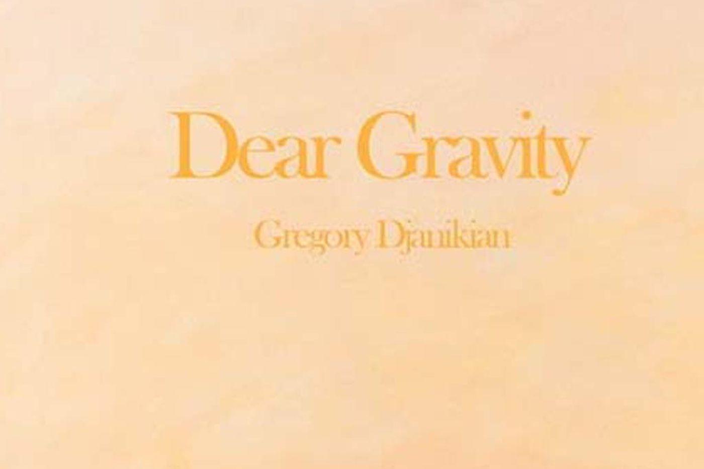 Djanikian's Gravity has true pulling power