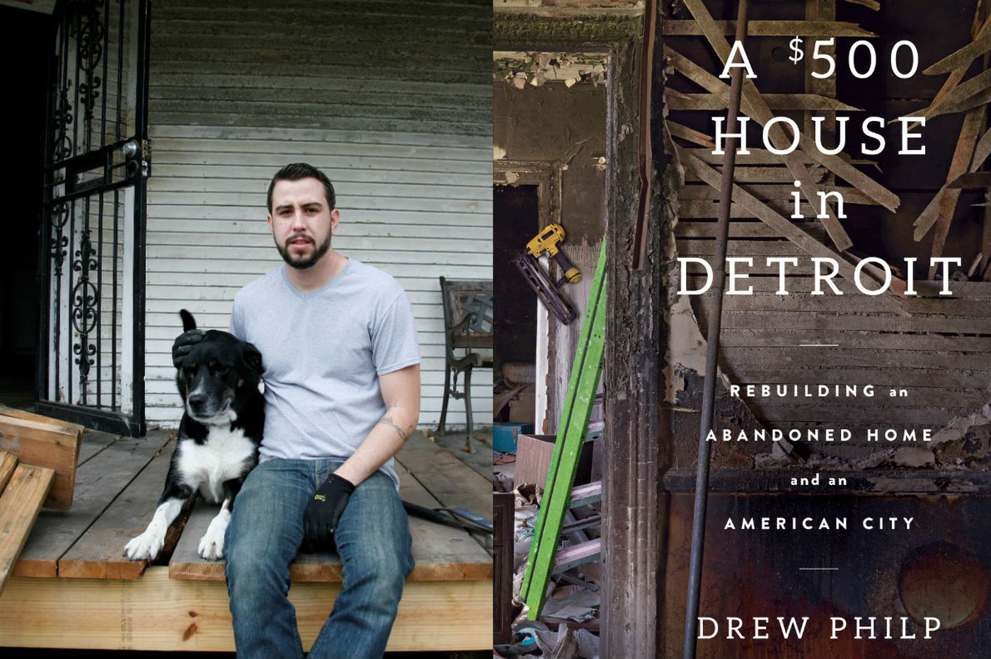 Drew Philp's '$500 House in Detroit': Tale of an urban pioneer