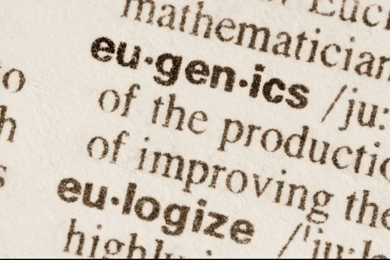 """Eugenics is a long-discredited pseudo-science aimed at """"improving the race,"""" even if it means killing people deemed inadequate. The Nazis were strong proponents, but the concept had American adherents too."""