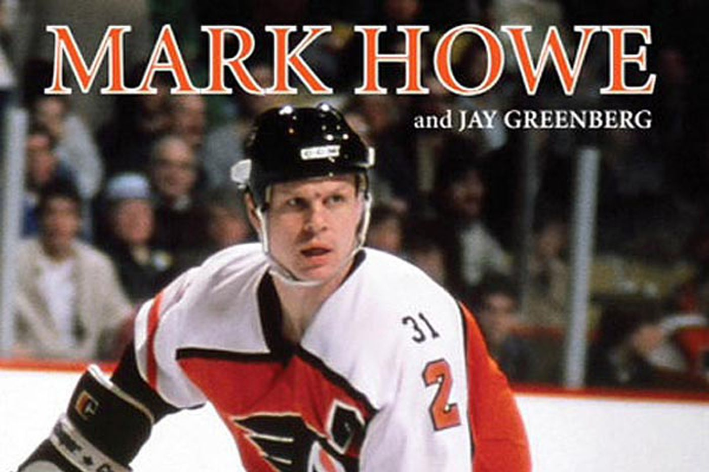 Mark Howe's book: Life as Gordie's son