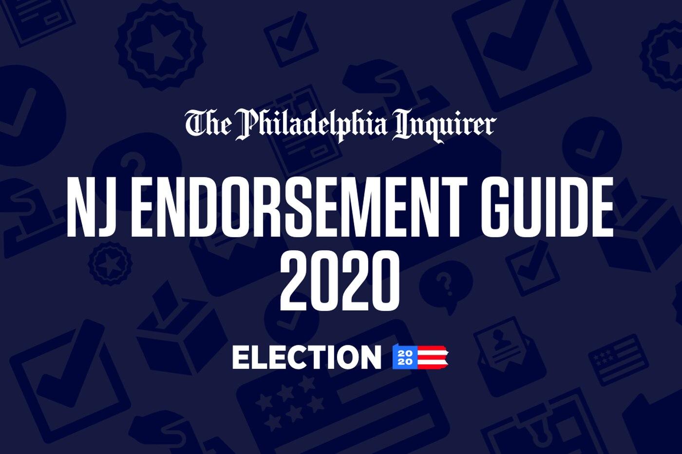 New Jersey 2020 Endorsement Guide | Philadelphia Inquirer Editorial Board