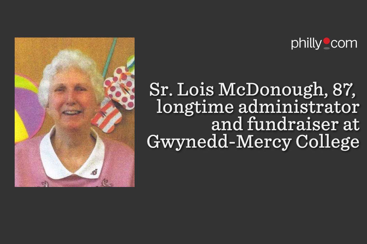 Sr. Lois McDonough, 87, administrator, fundraiser at Gwynedd Mercy College