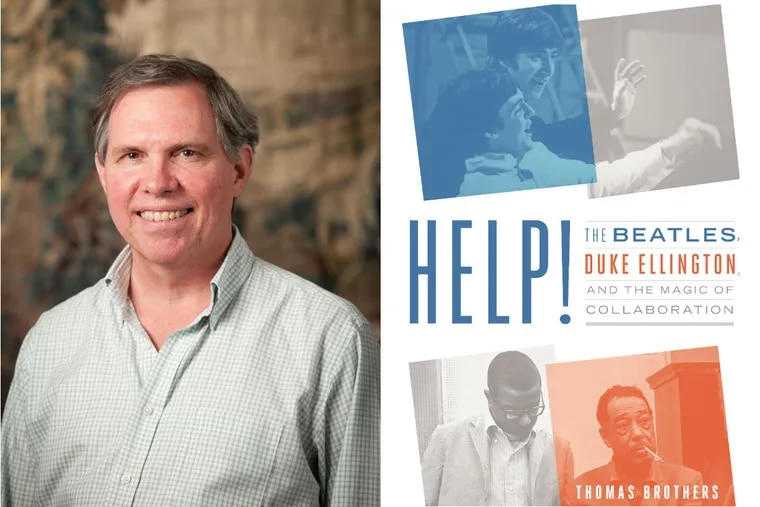 """Thomas Brothers, author of """"Help!: The Beatles, Duke Ellington, and the Magic of Collaboration."""""""