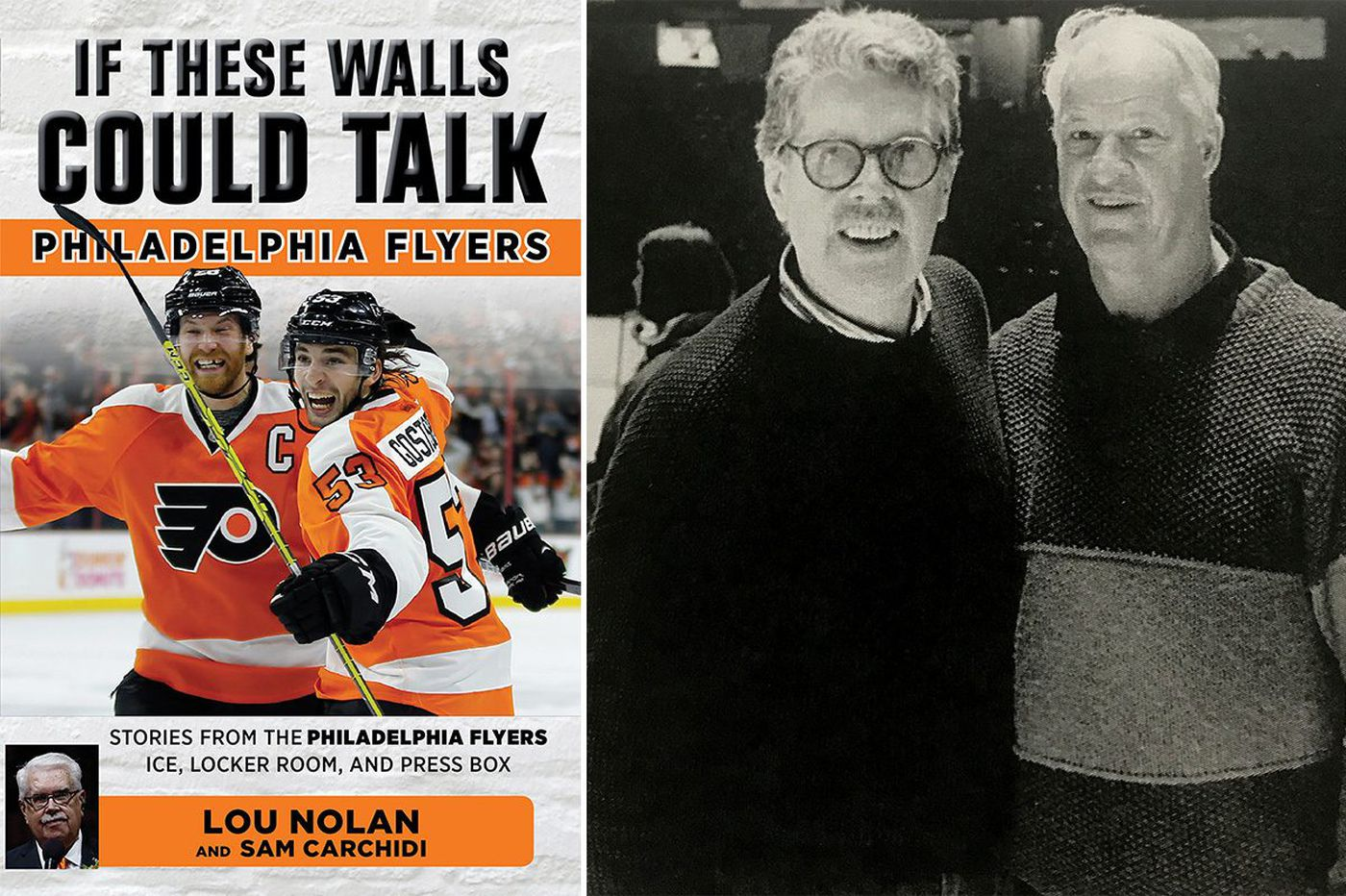 Lou Nolan's 50-year diary of Flyers hockey: If These Walls Could Talk