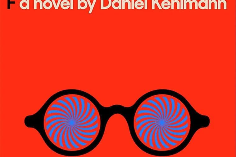 """F"" by Daniel Kehlmann. (From the book jacket)"