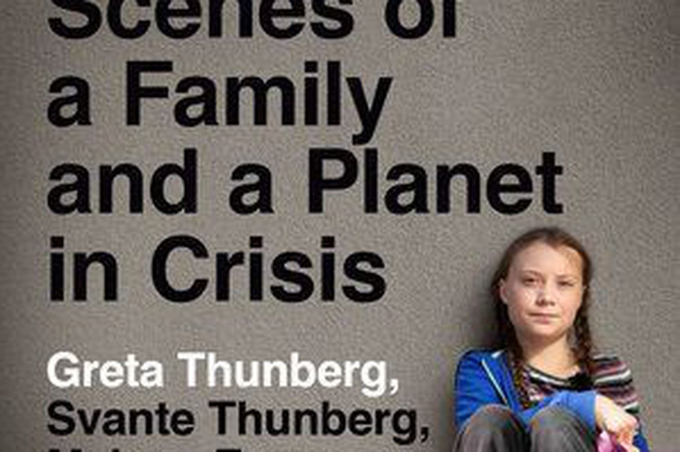 Greta Thunberg's family memoir sends an urgent message to us all | Book review