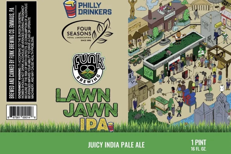 Lawn Jawn IPA beer is a collaboration between Four Seasons Total Landscaping, Funk Brewing, and Philly Drinkers.