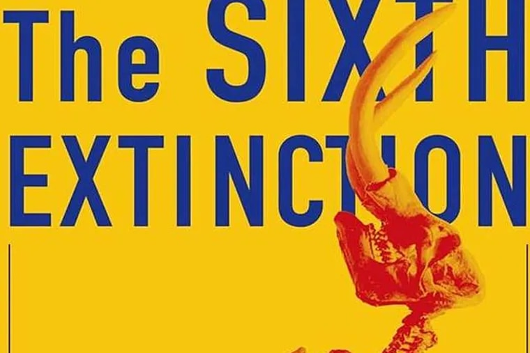 """""""The Sixth Extinction: An Unnatural History"""" by Elizabeth Kolbert. (Via book cover)"""