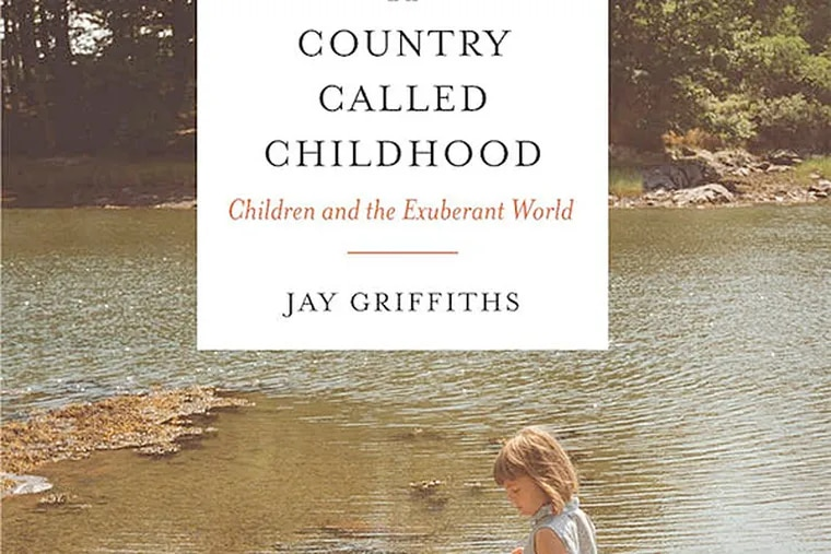 """""""A Country Called Childhood"""" by Jay Griffiths. (From the book cover)"""