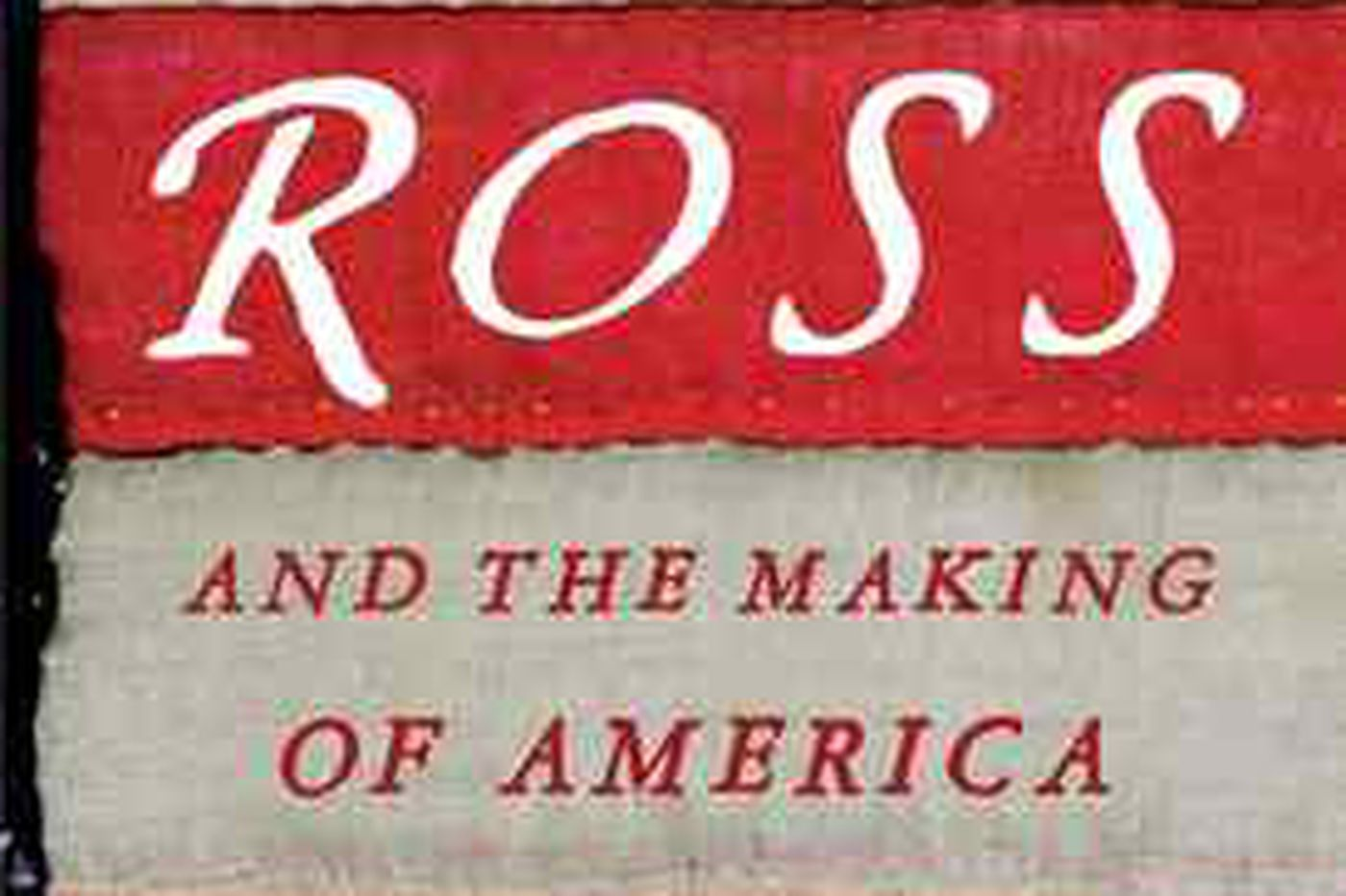 'Betsy Ross and the Making of America': Portrait of a fascinating historical figure