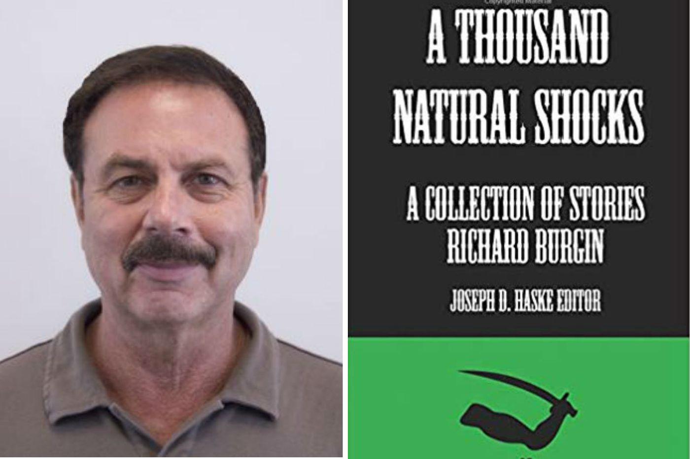 Richard Burgin's 'A Thousand Natural Shocks': Imaginative, profound, with dark humor added