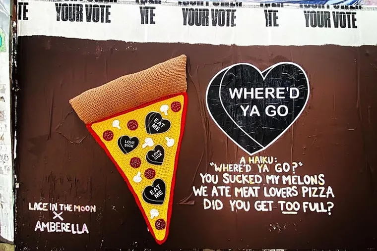 """""""Where'd Ya Go?"""" on a Fishtown wall at the corner of Frankford Avenue and Noris Street in Fishtown. The 5-foot pizza and Haiku is a nod to the misery of ghosting."""