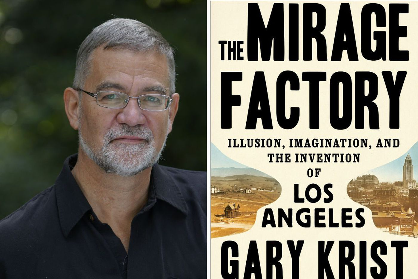 Gary Krist's 'Mirage Factory': Three great lives that helped L.A. grow
