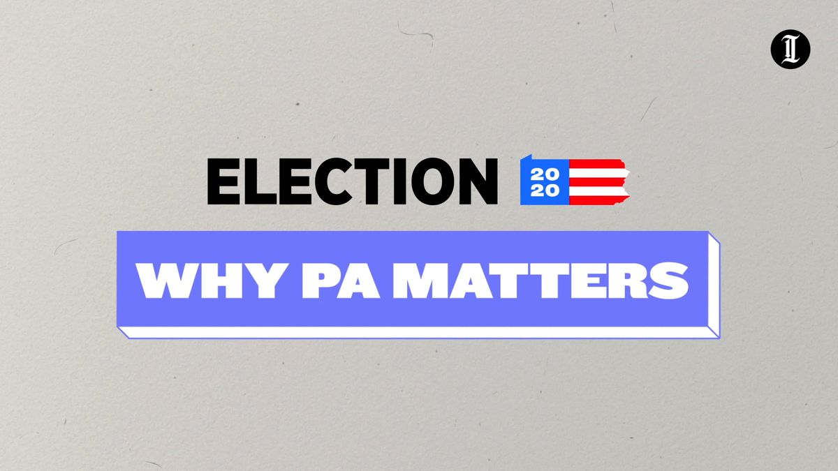 Why Pennsylvania is most likely to decide the 2020 presidential election