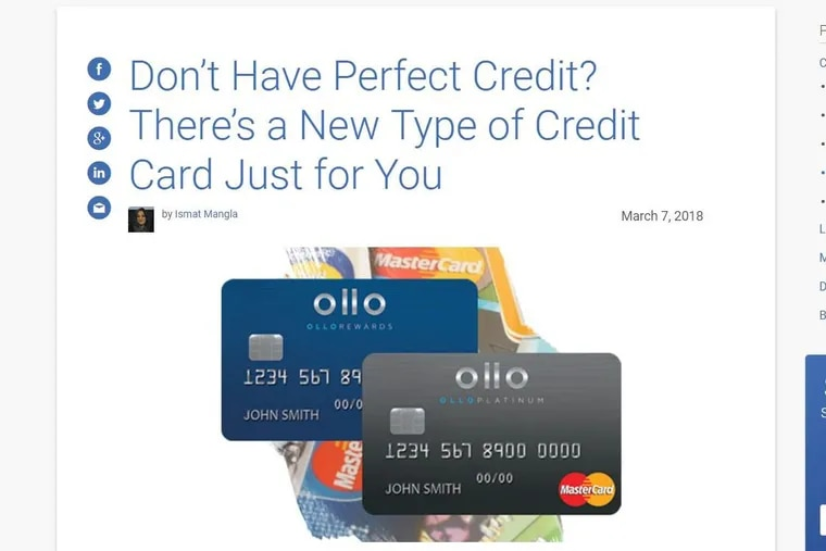 """Experian, the credit-rating agency, classifies Delaware-based Fair Square Financials Ollo credit cards as targeted to borrowers who lack """"perfect credit."""" Fair Square says its customers are """"middle class."""" Wall Street and a former Comcast executive have pumped at least $300 million into the firm since 2016."""