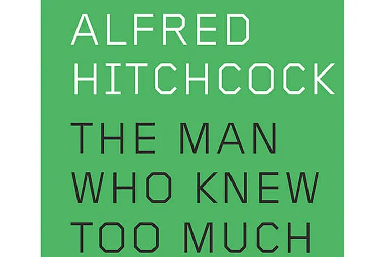 """""""Alfred Hitchcock: The Man Who Knew Too Much"""" by Michael Wood. (From the book cover)"""