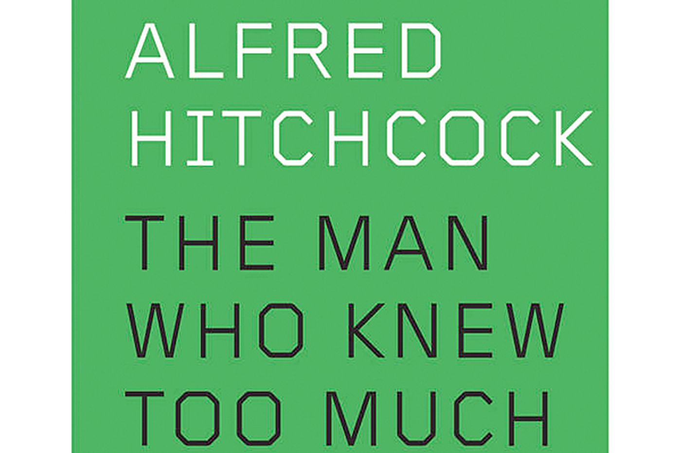 'Hitchcock' by Michael Wood is a beautifully turned survey