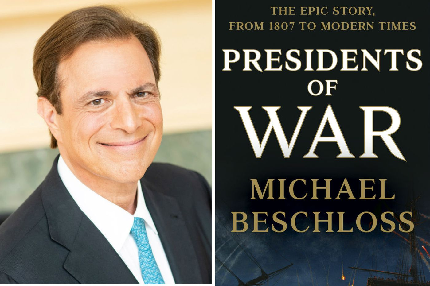 Michael Beschloss' 'Presidents of War': The dangers of 'the power invested in me'