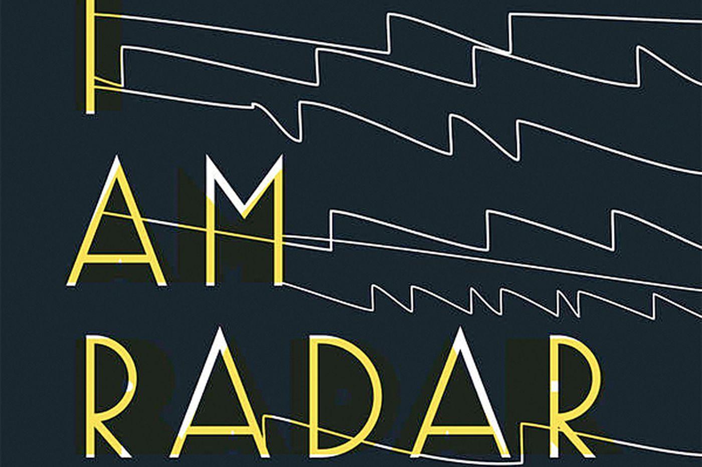 Reif Larsen's 'I Am Radar' is wacky, worthwhile