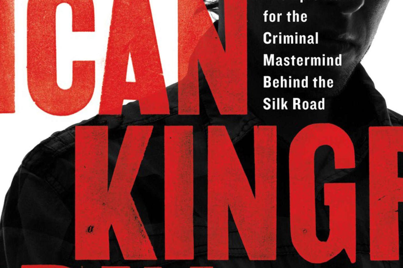 Nick Bilton's 'American Kingpin': The first great Internet manhunt