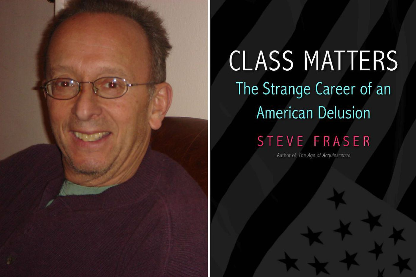 Steve Fraser's 'Class Matters': We ignore class to our peril