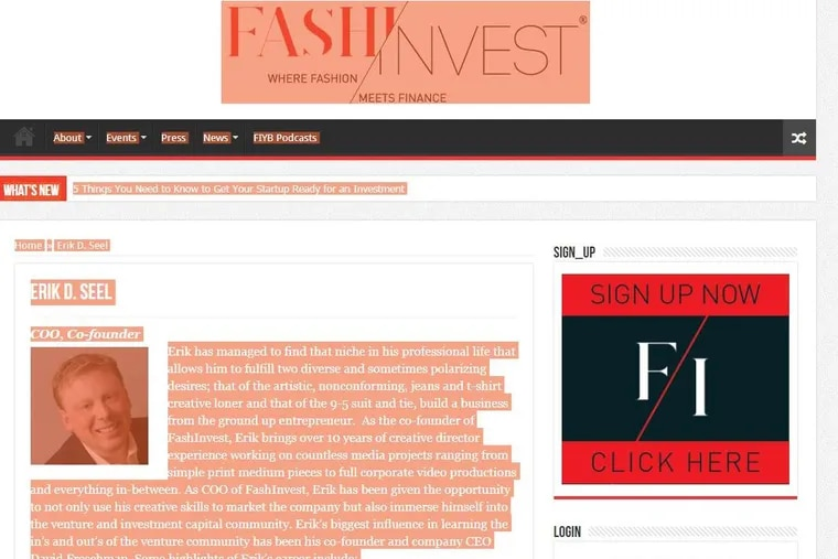Erik Seel is COO of FashInvest, a Wimington-based fashion investment and news site that was purchased in November 2017 by Women's Wear Daily owner Fairchild Fashion Media, part of Penske Media, the New York company that owns Variety and other print and Web publications.