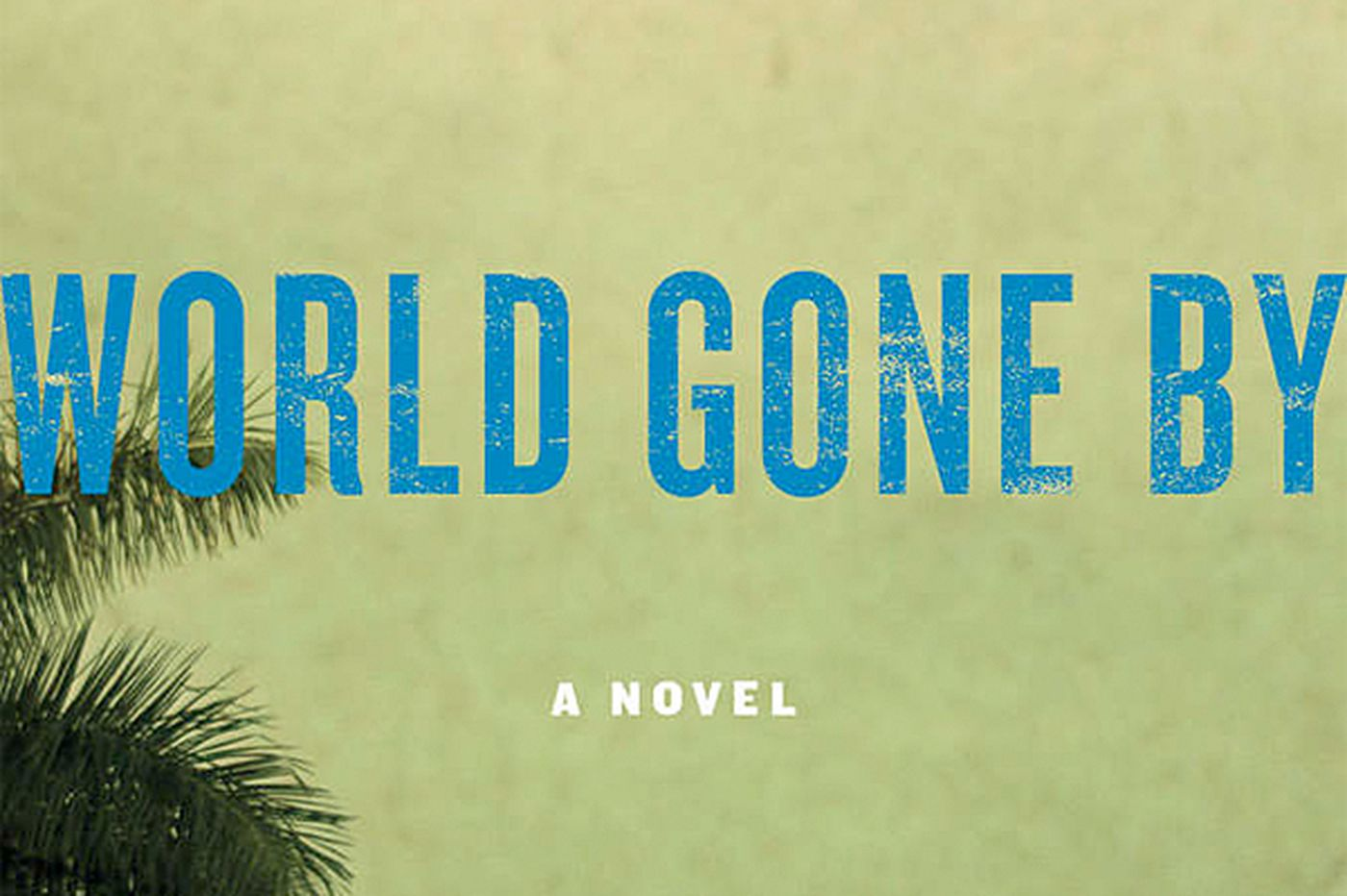 Lehane's 'World Gone By' driven by color, city, characters