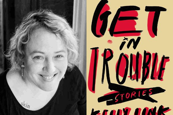 Kelly Link's 'Get in Trouble': Wonderful, magical, all too real