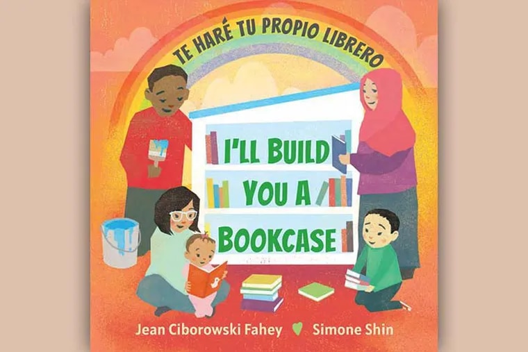 The cover of 'I'll Build You a Bookcase,' a new book designed to encourage adults to regularly read to newborns, infants, and toddlers. Written by Jean Ciborowski Fahey and illustrated by Simone Shin, the book is the result of a project funded by the William Penn Foundation.