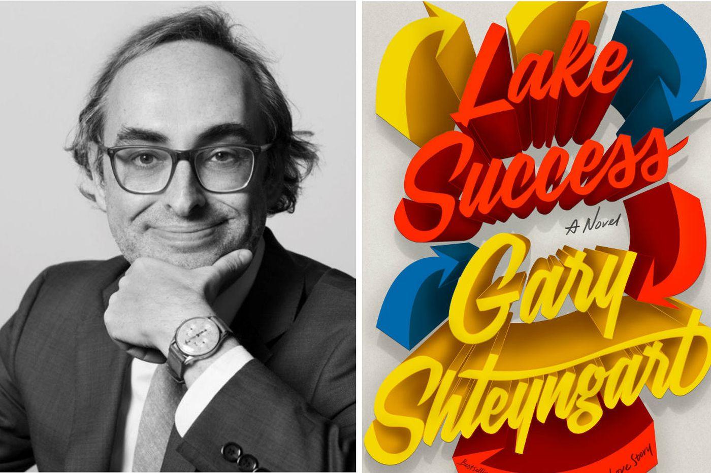 Gary Shteyngart's 'Lake Success': A snapshot of a nation, and a man, at a crossroads