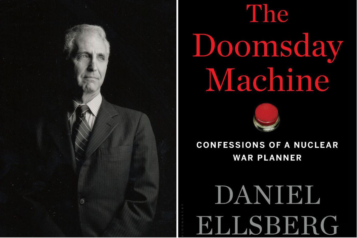 Daniel Ellsberg's 'Doomday Machine': Eyewitness to nuclear insanity