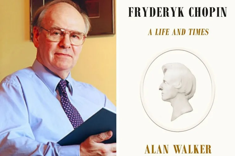 """Alan Walker, author of """"Fryderyk Chopin: A Life and Times."""""""
