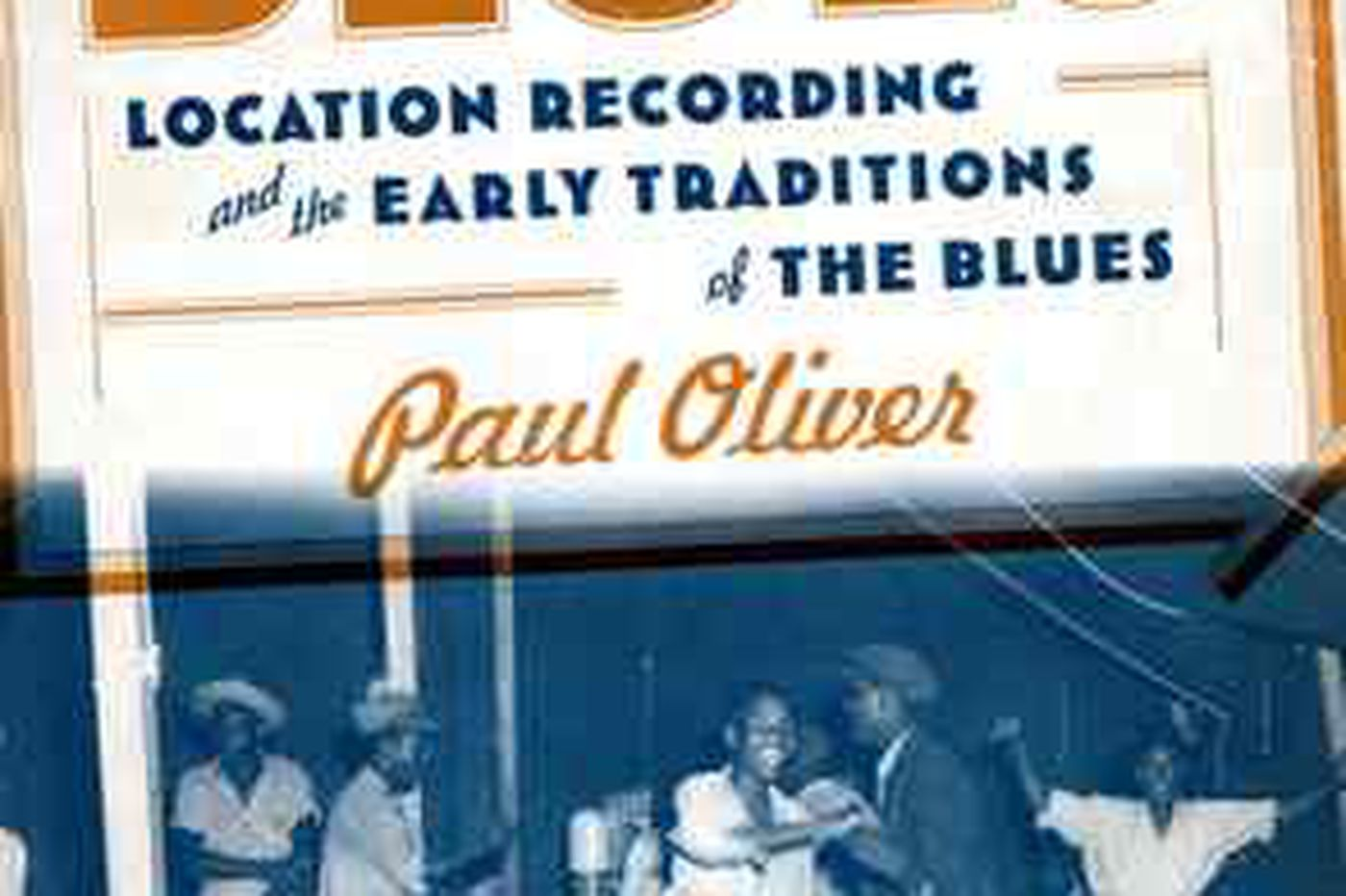 Blues' early days, recorded on location